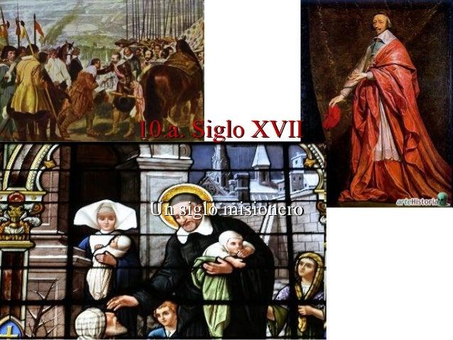 10.a. Siglo XVII.            XVII Un siglo misionero