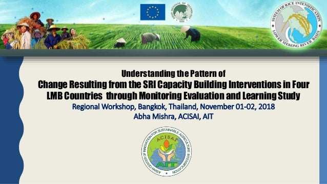 Understanding the Pattern of Change Resulting from the SRI Capacity Building Interventions in Four LMB Countries through M...