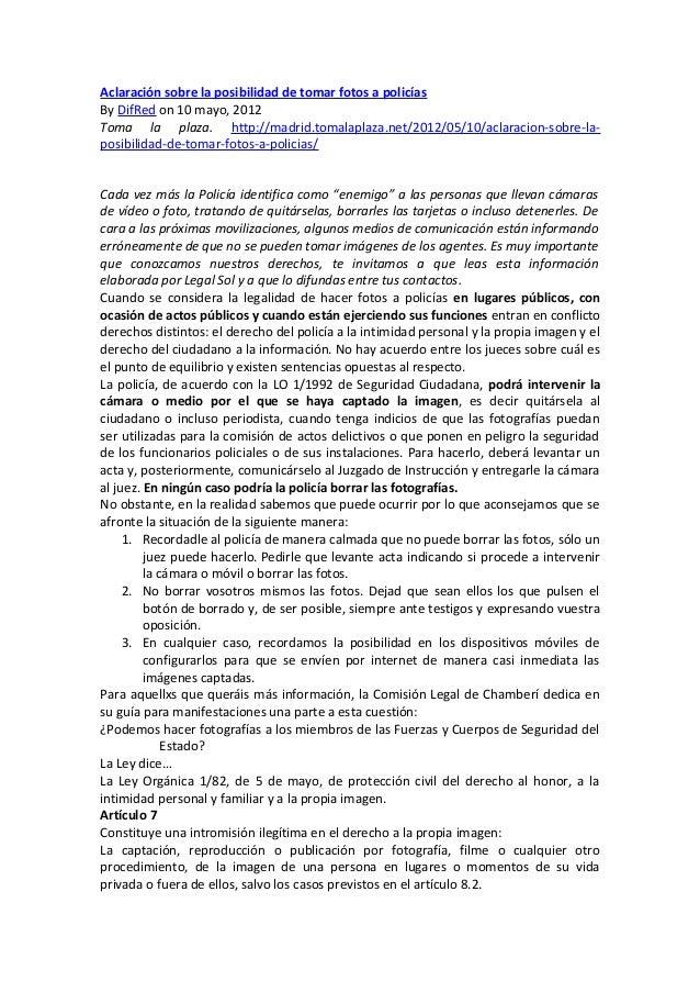 Aclaración sobre la posibilidad de tomar fotos a policíasBy DifRed on 10 mayo, 2012Toma la plaza. http://madrid.tomalaplaz...