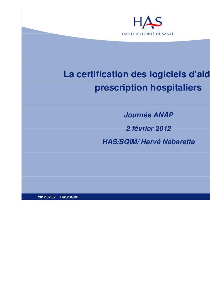 La certification des logiciels d'aide à la                      prescription hospitaliers                             Jour...