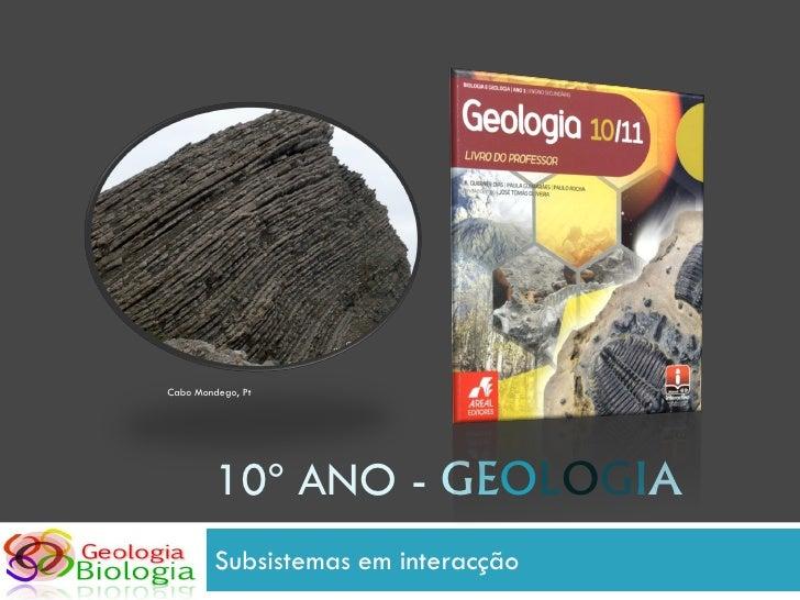 Cabo Mondego, Pt              10º ANO - GEOLOGIA          Subsistemas em interacção