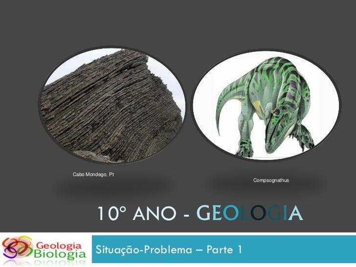Cabo Mondego, Pt                                       Compsognathus             10º ANO - GEOLOGIA         Situação-Probl...