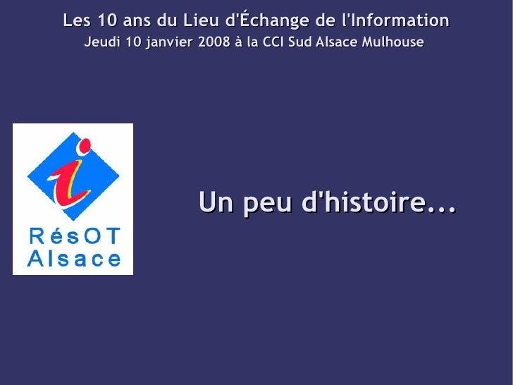 Les 10 ans du Lieu d'Échange de l'Information   Jeudi 10 janvier 2008 à la CCI Sud Alsace Mulhouse                       U...