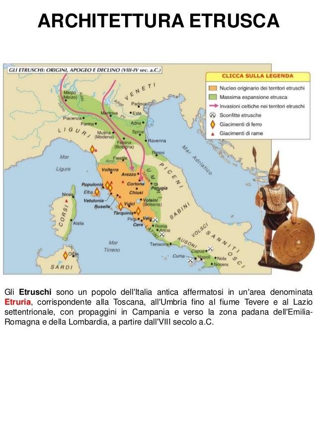 ARCHITETTURA ETRUSCAGli Etruschi sono un popolo dellItalia antica affermatosi in unarea denominataEtruria, corrispondente ...
