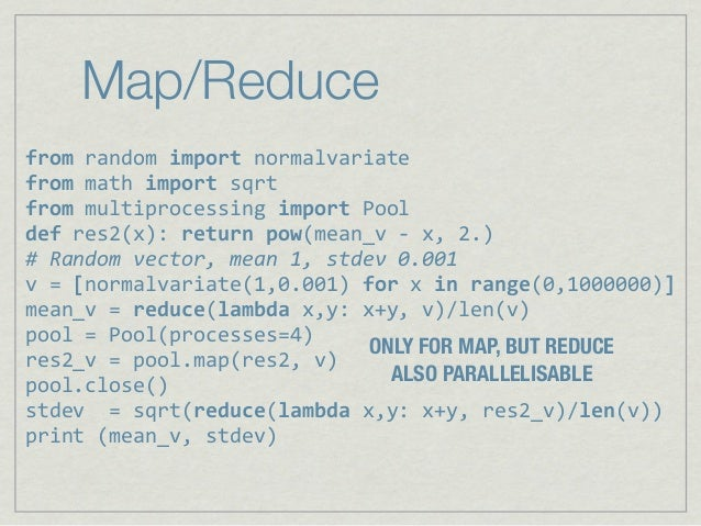 Map/Reducefrom%random%import%normalvariatefrom,math,import,sqrtfrom,multiprocessing,import,Pooldef,res2(x):,return,pow(mea...
