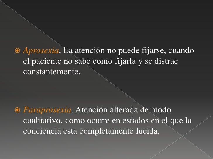 Perturbaciones de la atención  <br />1.- Esta la distracción: El individuo atiende pero hacia un solo objeto. <br />2.- di...