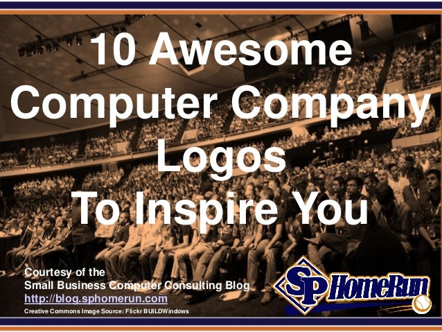 SPHomeRun.com   10 AwesomeComputer Company      Logos  To Inspire You  Courtesy of the  Small Business Computer Consulting...