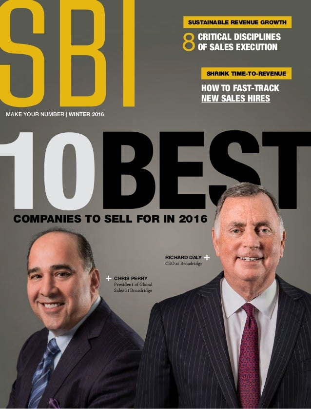 MAKE YOUR NUMBER | WINTER 2016 COMPANIES TO SELL FOR IN 2016 RICHARD DALY CEO at Broadridge CHRIS PERRY President of Globa...