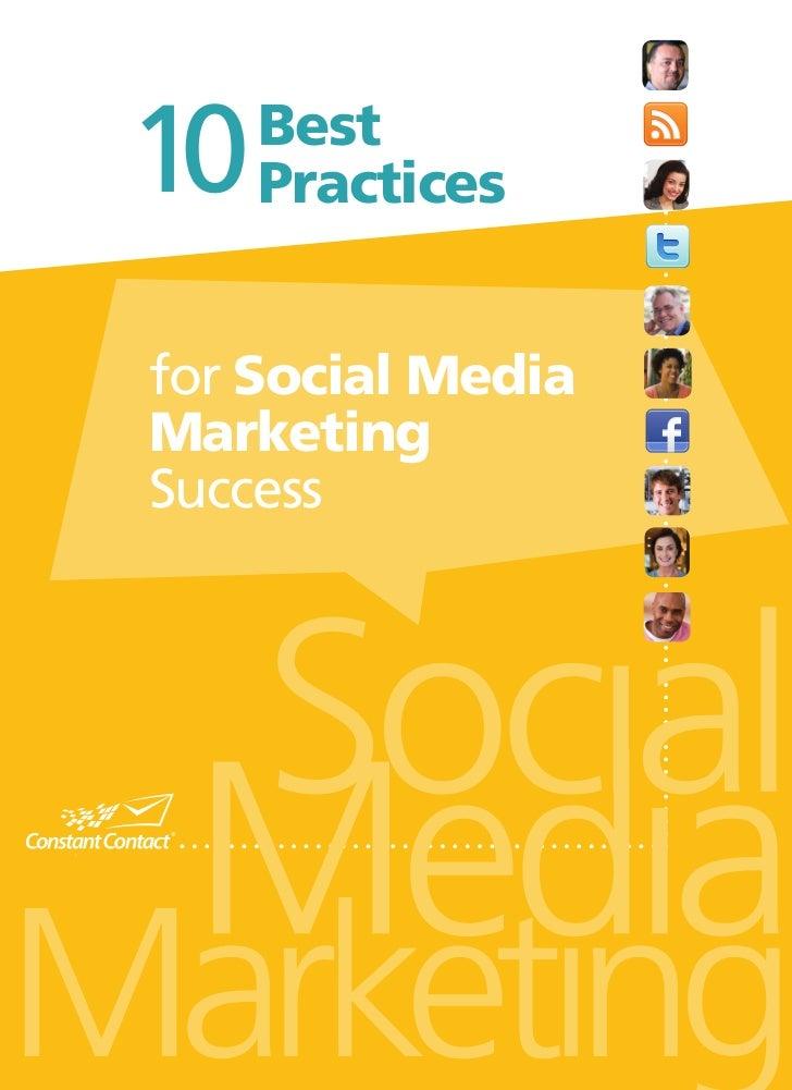 10   Best     Practicesfor Social MediaMarketingSuccess