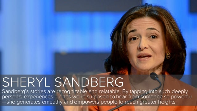 SHERYL SANDBERGSandberg's stories are recognizable and relatable. By tapping into such deeplypersonal experiences – ones w...