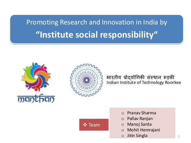 "1 Indian Institute of Technology Roorkee भारतीय प्रोद्योगिकी संस्थान रूड़की Promoting Research and Innovation in India by ""..."