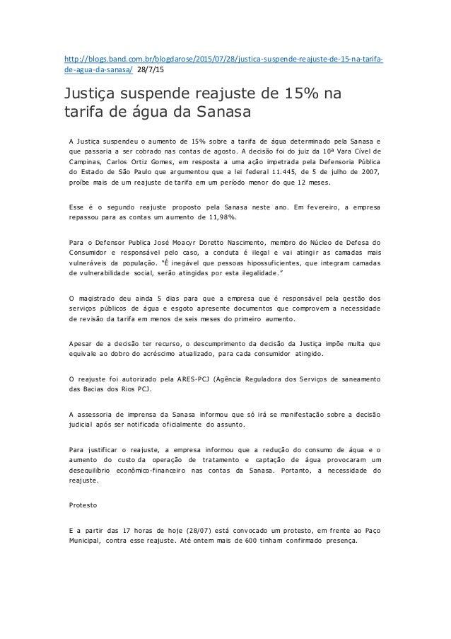 http://blogs.band.com.br/blogdarose/2015/07/28/justica-suspende-reajuste-de-15-na-tarifa- de-agua-da-sanasa/ 28/7/15 Justi...