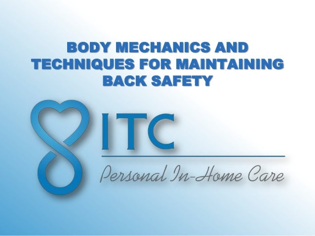 BODY MECHANICS ANDTECHNIQUES FOR MAINTAINING       BACK SAFETY