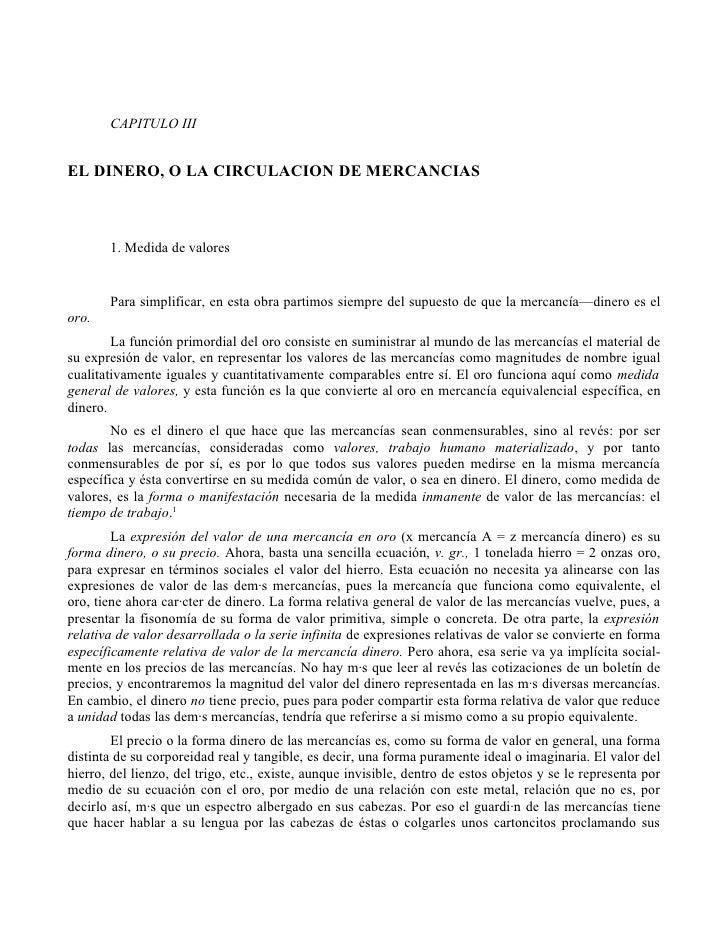 CAPITULO III   EL DINERO, O LA CIRCULACION DE MERCANCIAS           1. Medida de valores          Para simplificar, en esta...