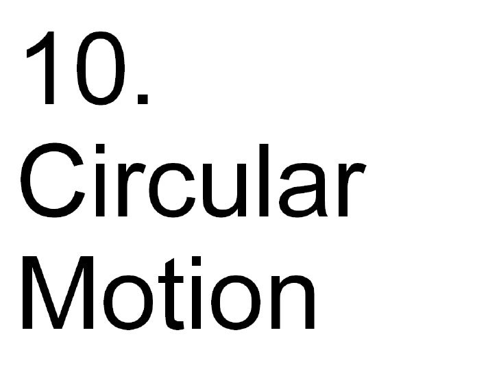 10. Circular motion