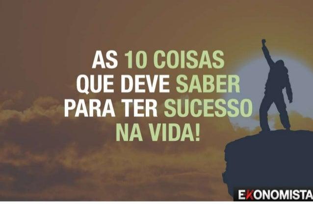 As 10 coisas que deve saber para ter sucesso na vida