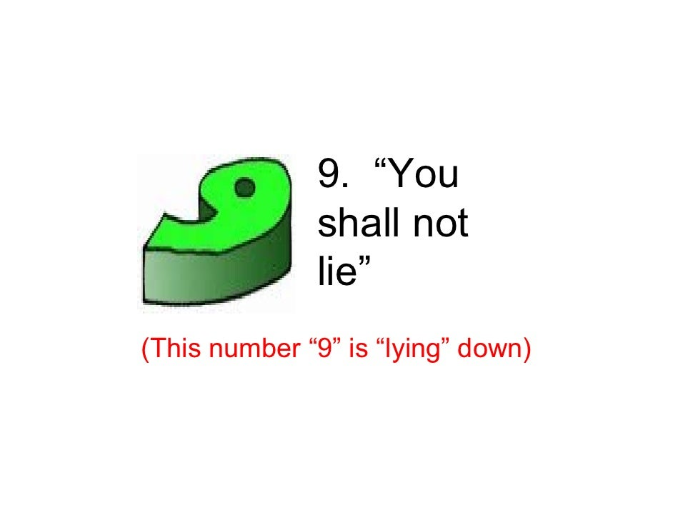 """9. """"You               shall not               lie"""" (This number """"9"""" is """"lying"""" down)"""