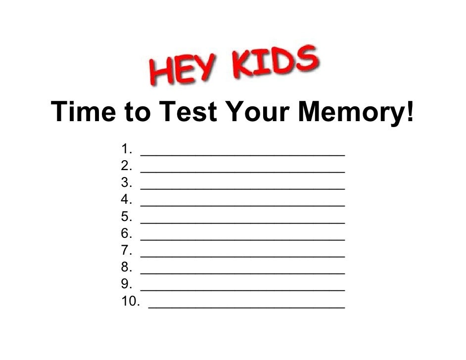Time to Test Your Memory!     1. __________________________     2. __________________________     3. _____________________...