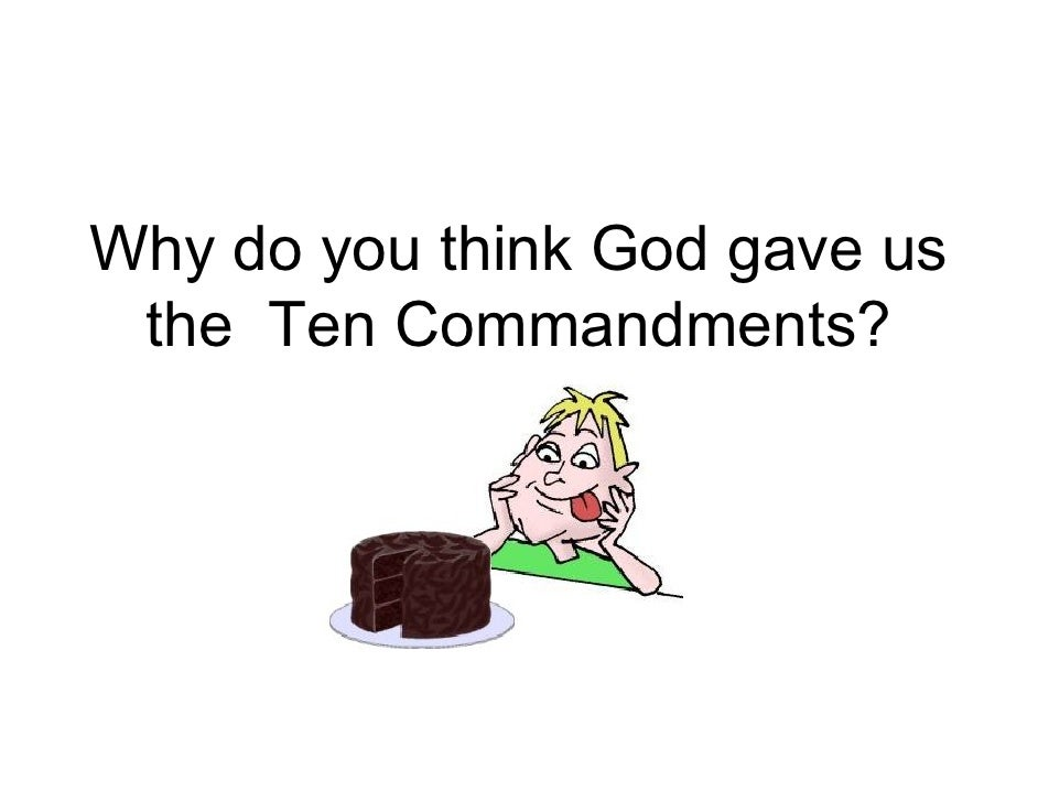 Why do you think God gave us  the Ten Commandments?