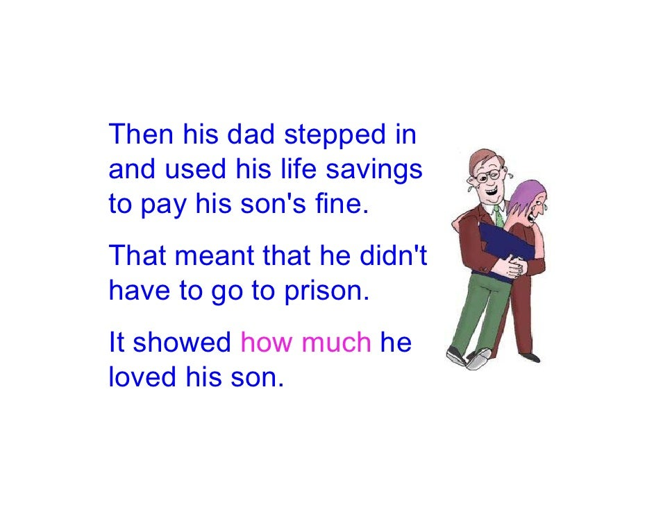 Then his dad stepped in and used his life savings to pay his son's fine. That meant that he didn't have to go to prison. I...