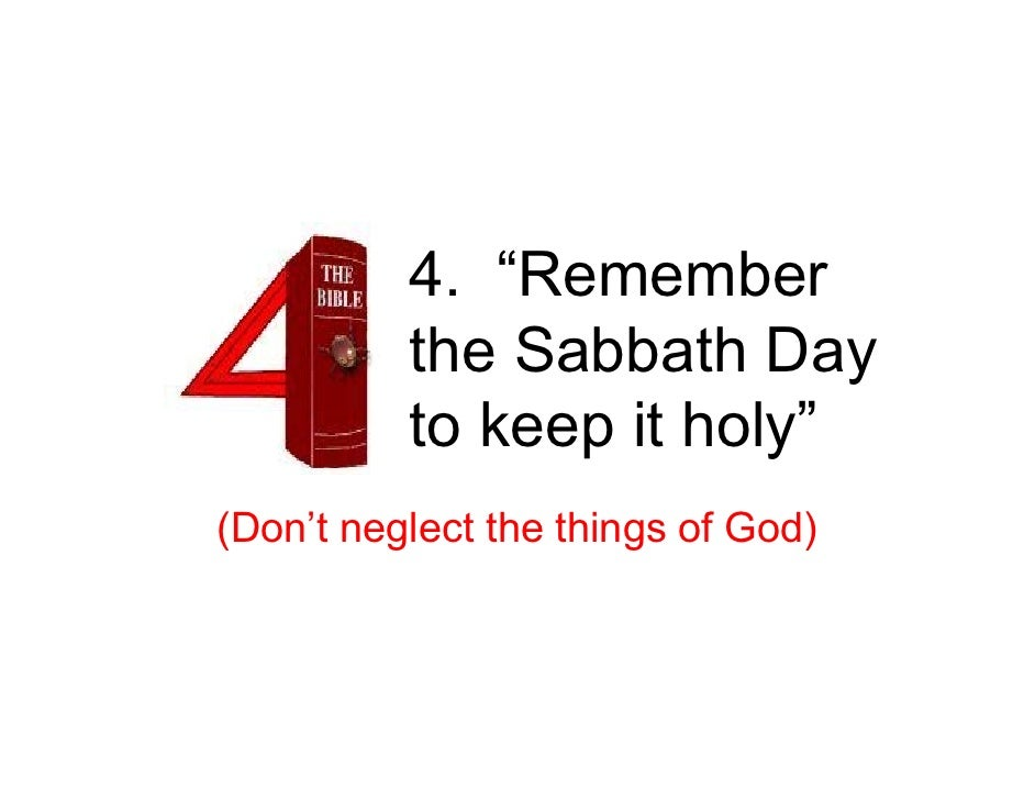 """4. """"Remember           the Sabbath Day           to keep it holy"""" (Don't neglect the things of God)"""
