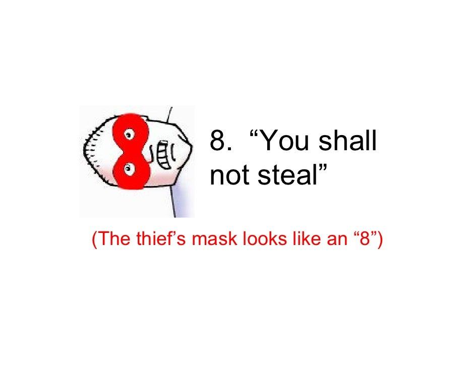 """8. """"You shall               not steal""""  (The thief's mask looks like an """"8"""")"""