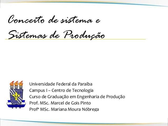 Universidade Federal da ParaíbaCampus I – Centro de TecnologiaCurso de Graduação em Engenharia de ProduçãoProf. MSc. Marce...