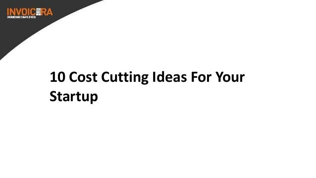 10 cost cutting ideas for your startup for Cost saving ideas for home