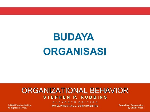 BUDAYA                            ORGANISASI              ORGANIZATIONAL BEHAVIOR                            S T E P H E N...