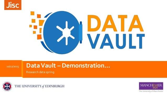 Research data spring DataVault – Demonstration…10/12/2015