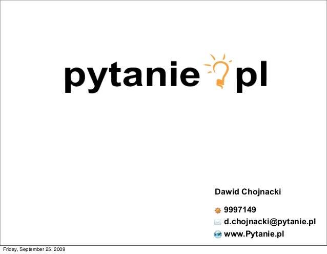 Dawid Chojnacki                               9997149                               d.chojnacki@pytanie.pl                ...