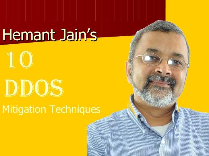 Hemant Jain's  10  DDoS Mitigation Techniques