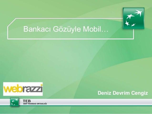 Bankacı Gözüyle Mobil…                   Deniz Devrim Cengiz