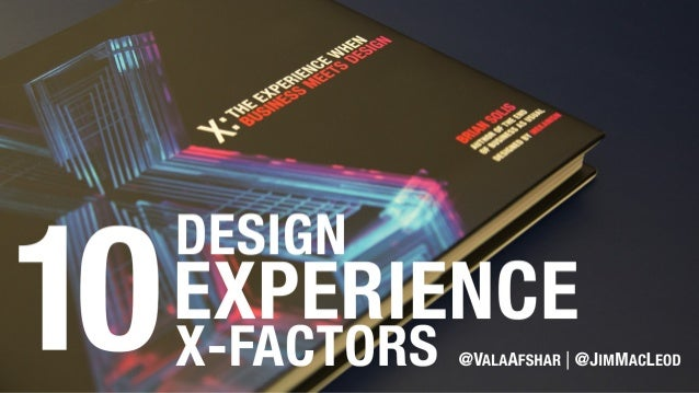 10 Design Experience X-Factors @ValaAfshar @JimMacLeod