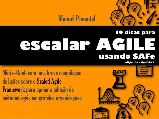 Mini e-Book com uma breve compilação de lições sobre o Scaled Agile Framework para apoiar a adoção de métodos ágeis em gra...