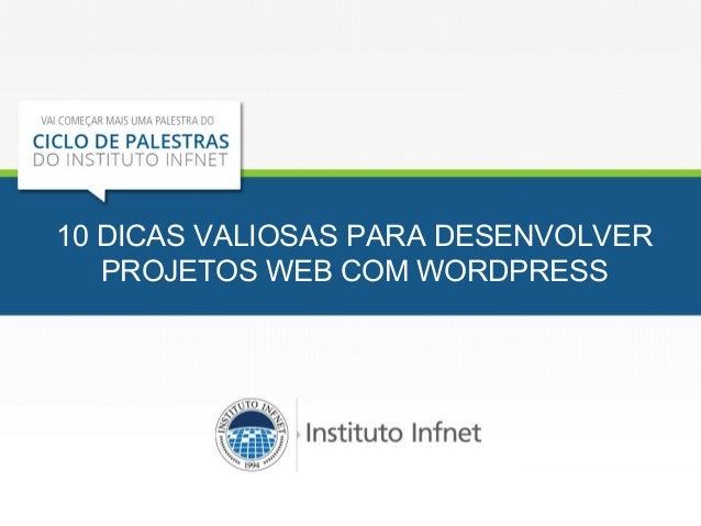 10 DICAS VALIOSAS PARA DESENVOLVER PROJETOS WEB COM WORDPRESS