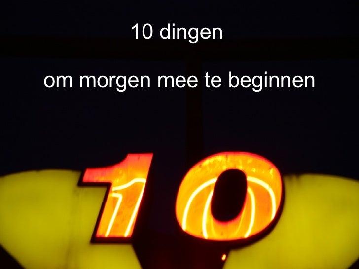 10 dingen  om morgen mee te beginnen