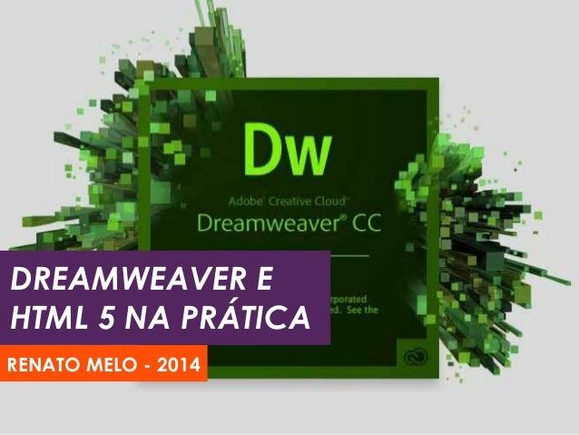 DREAMWEAVER E HTML 5 NA PRÁTICA RENATO MELO - 2014