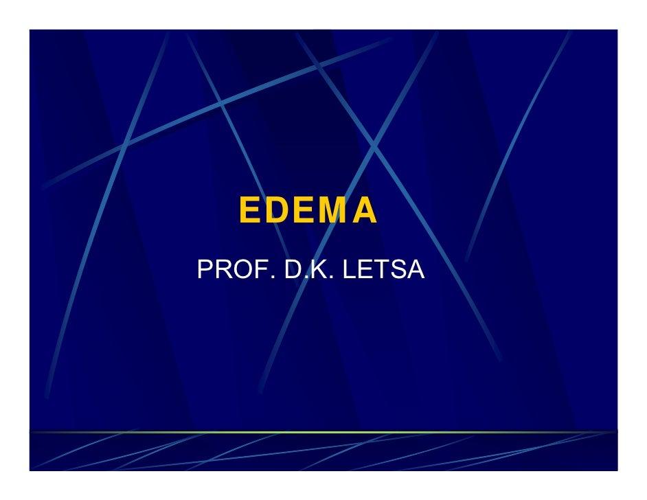 EDEMAPROF. D.K. LETSA