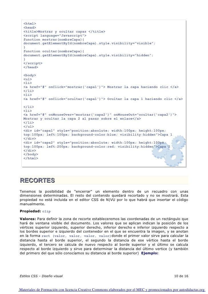 <html>   <head>   <title>Mostrar y ocultar capas </title>   <script language=quot;Javascriptquot;>   function mostrar(nomb...