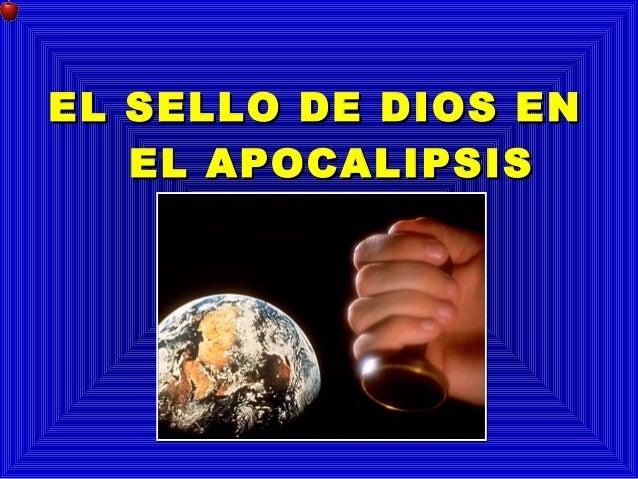 EL SSEELLLLOO DDEE DDIIOOSS EENN  EELL AAPPOOCCAALLIIPPSSIISS