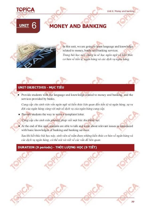 MONEY AND BANKING 77 Unit 6: Money and banking UNIT OBJECTIVES - MỤC TIÊU DURATION (9 periods) - THỜI LƯỢNG HỌC (9 TIẾT) •...