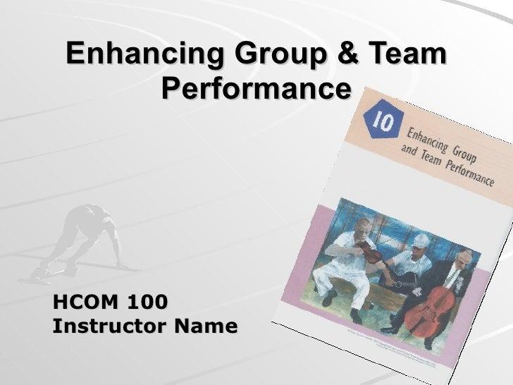 Enhancing Group & Team Performance HCOM 100 Instructor Name