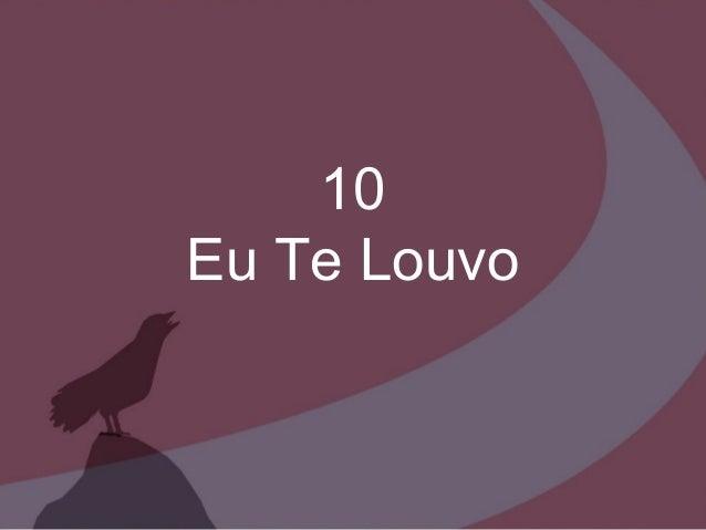 10 Eu Te Louvo
