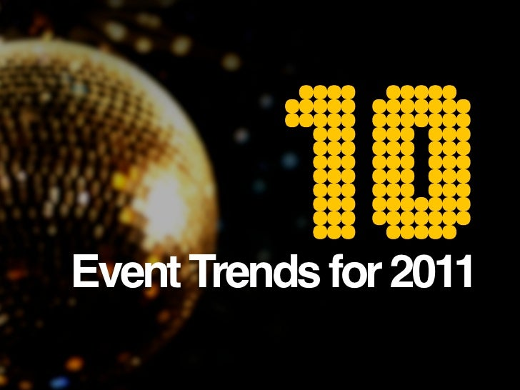 10 Event Trends for 2011