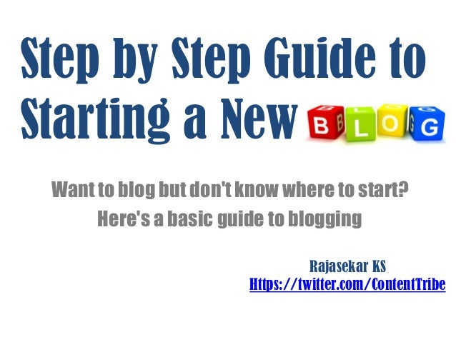 Step by Step Guide toStarting a New Want to blog but dont know where to start?      Heres a basic guide to blogging       ...