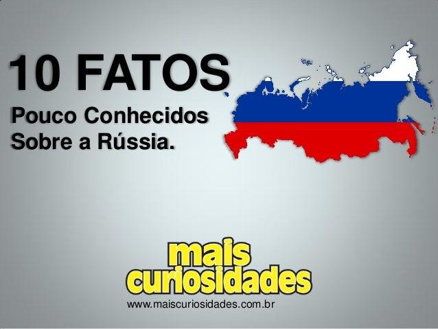 10 FATOS Pouco Conhecidos Sobre a Rússia. www.maiscuriosidades.com.br