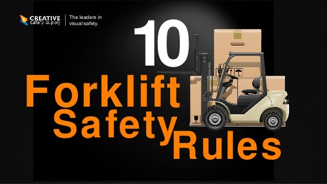 The leaders in visual safety. Safety 1 Rules 0 Forklift