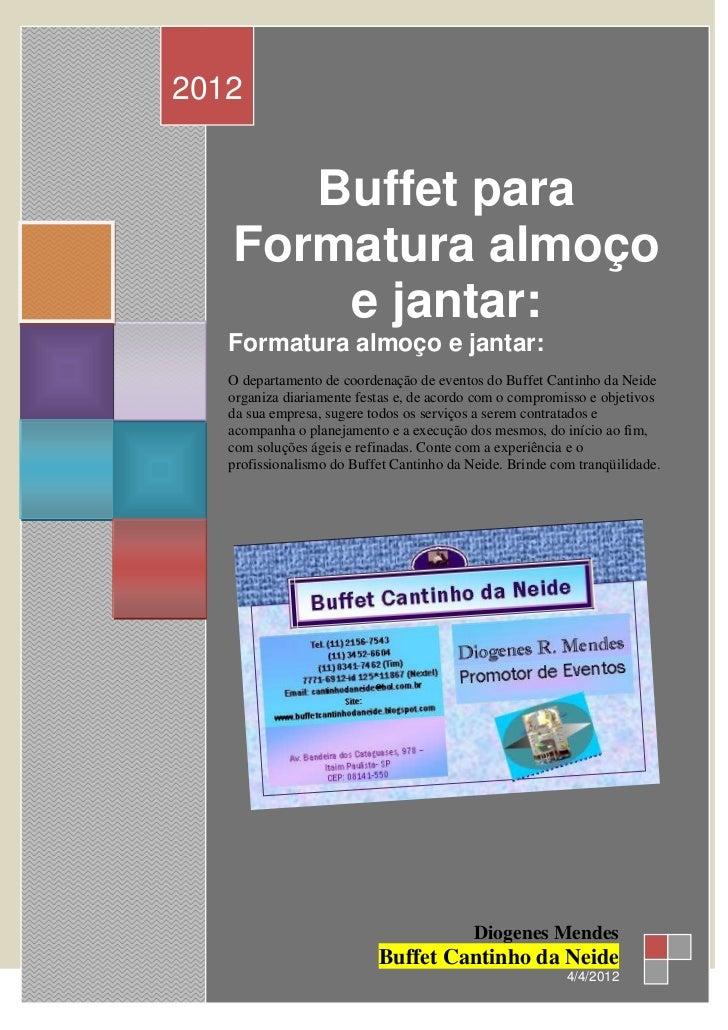 2012      Buffet para   Formatura almoço       e jantar:   Formatura almoço e jantar:   O departamento de coordenação de e...
