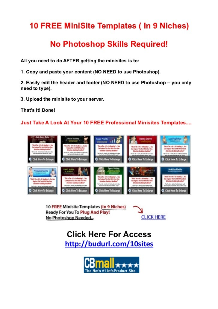 10 FREE MiniSite Templates ( In 9 Niches)             No Photoshop Skills Required!All you need to do AFTER getting the mi...